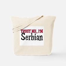 Trust Me I'm a Serbian Tote Bag