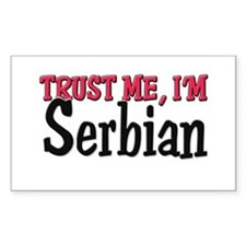 Trust Me I'm a Serbian Rectangle Decal