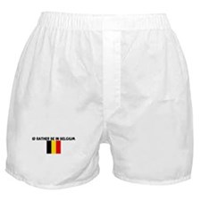 ID RATHER BE IN BELGIUM Boxer Shorts