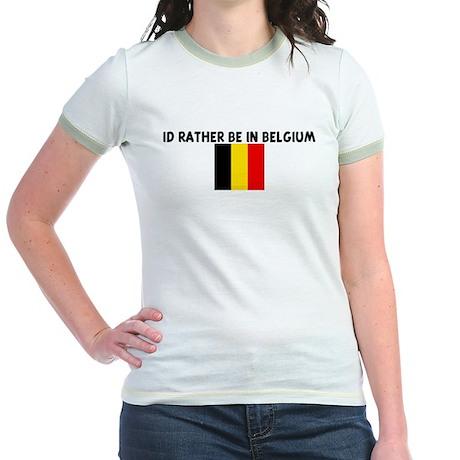 ID RATHER BE IN BELGIUM Jr. Ringer T-Shirt