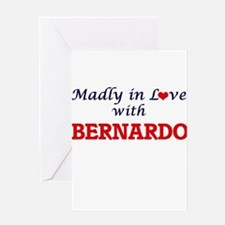 Madly in love with Bernardo Greeting Cards
