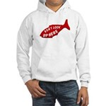 Don't Look Up Here Hooded Sweatshirt