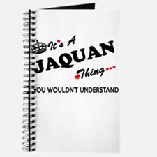 JAQUAN thing, you wouldn't understand Journal