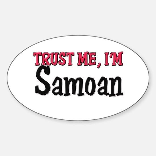 Trust Me I'm a Samoan Oval Decal