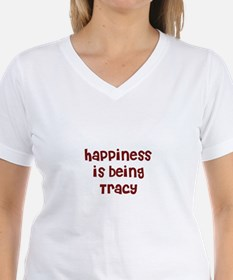 happiness is being Tracy T-Shirt