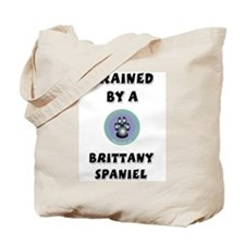 Trained by a Brittany Tote Bag