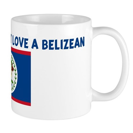 HOW CAN YOU NOT LOVE A BELIZE Mug