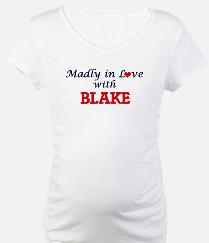 Madly in love with Blake Shirt