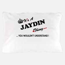 JAYDIN thing, you wouldn't understand Pillow Case
