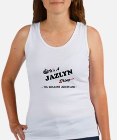 JAZLYN thing, you wouldn't understand Tank Top