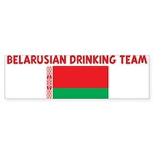 BELARUSIAN DRINKING TEAM Bumper Bumper Sticker