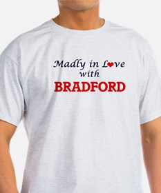 Madly in love with Bradford T-Shirt