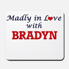 Madly in love with Bradyn Mousepad