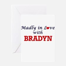 Madly in love with Bradyn Greeting Cards