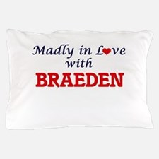 Madly in love with Braeden Pillow Case