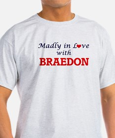 Madly in love with Braedon T-Shirt