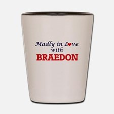Madly in love with Braedon Shot Glass
