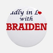 Madly in love with Braiden Round Ornament
