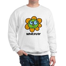 Whatever flower Sweatshirt