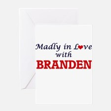 Madly in love with Branden Greeting Cards