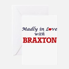 Madly in love with Braxton Greeting Cards
