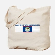 MADE IN US WITH BELIZEAN PART Tote Bag