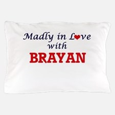 Madly in love with Brayan Pillow Case