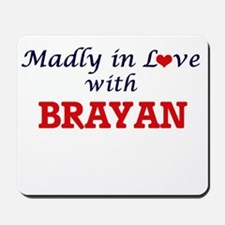 Madly in love with Brayan Mousepad