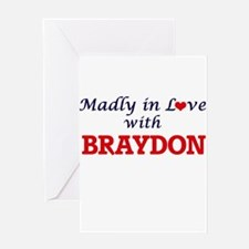 Madly in love with Braydon Greeting Cards