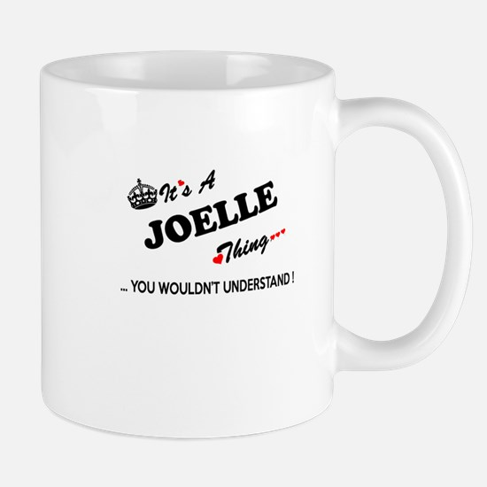 JOELLE thing, you wouldn't understand Mugs