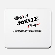 JOELLE thing, you wouldn't understand Mousepad