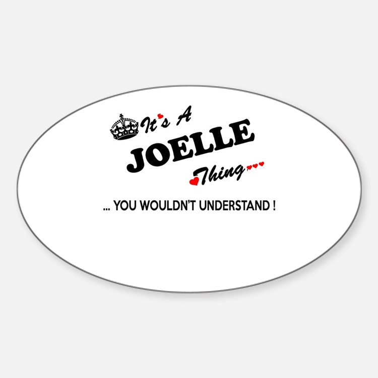 JOELLE thing, you wouldn't understand Decal