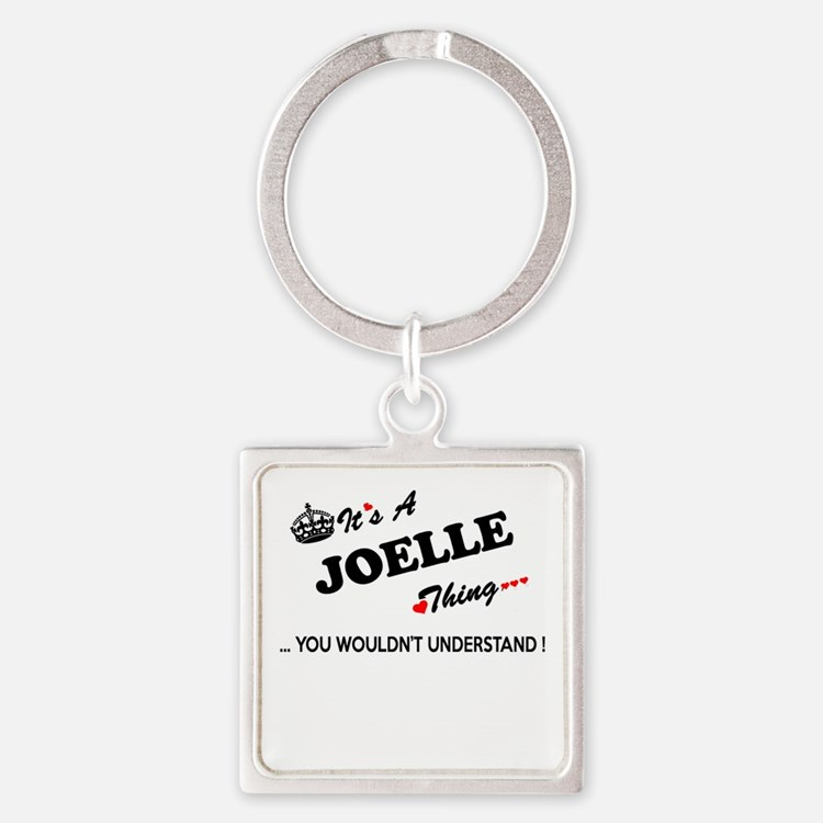 JOELLE thing, you wouldn't understand Keychains