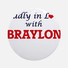 Madly in love with Braylon Round Ornament