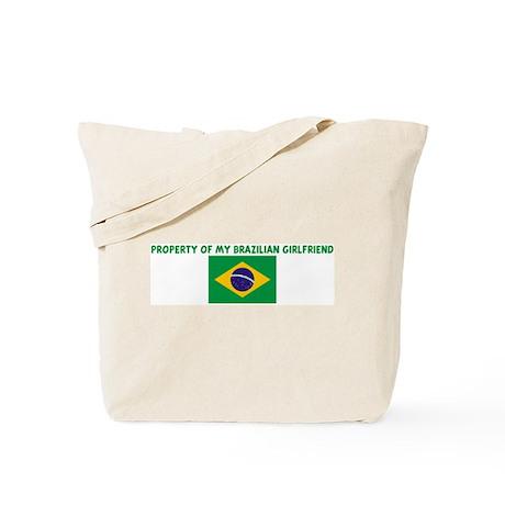 PROPERTY OF MY BRAZILIAN GIRL Tote Bag