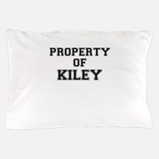 Property of KILEY Pillow Case