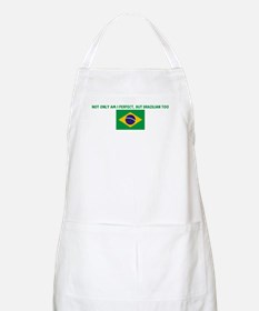 NOT ONLY AM I PERFECT BUT BRA BBQ Apron