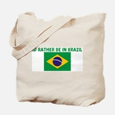 ID RATHER BE IN BRAZIL Tote Bag