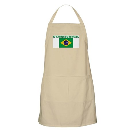 ID RATHER BE IN BRAZIL BBQ Apron