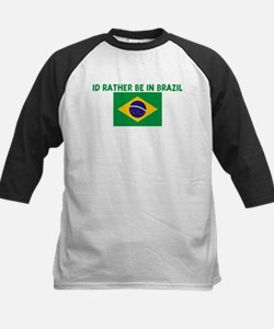 ID RATHER BE IN BRAZIL Tee