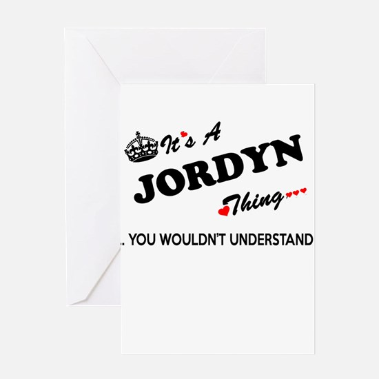 JORDYN thing, you wouldn't understa Greeting Cards