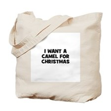 I want a Camel for Christmas Tote Bag