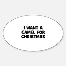 I want a Camel for Christmas Oval Decal