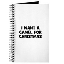 I want a Camel for Christmas Journal