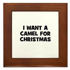 I want a Camel for Christmas Framed Tile