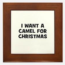 I want a Camel for Christmas Framed Tile