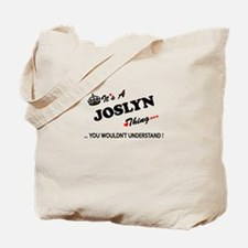 JOSLYN thing, you wouldn't understand Tote Bag