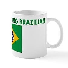 HAPPINESS IS BEING BRAZILIAN Mug