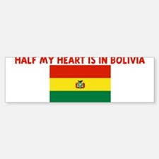 HALF MY HEART IS IN BOLIVIA Bumper Bumper Bumper Sticker