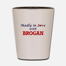 Madly in love with Brogan Shot Glass